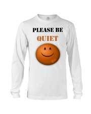 Be Quiet Long Sleeve Tee thumbnail