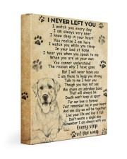 Dog I never left you 11x14 Gallery Wrapped Canvas Prints front