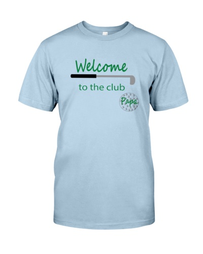 Welcome to the club golf t-shirt for papa announce