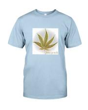 Relax go to it weed pot cbd hemp marijuana tshirt Classic T-Shirt front