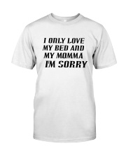 Only Love My Bed and My Momma Premium Fit Mens Tee thumbnail
