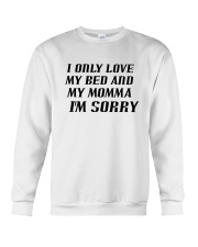 Only Love My Bed and My Momma Crewneck Sweatshirt thumbnail