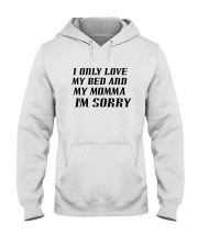 Only Love My Bed and My Momma Hooded Sweatshirt thumbnail