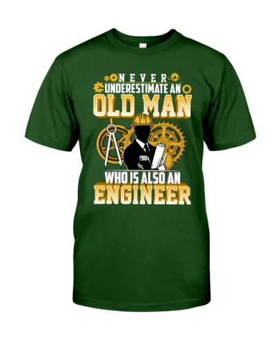 ENGINEER - NEVER UNDERESTIMATE AN OLD MAN