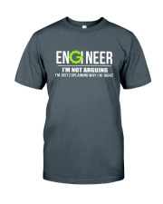 ENGINEER - I'M NOT ARGUING Classic T-Shirt front