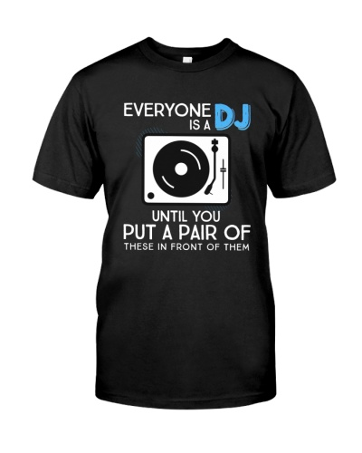 EVERYONE IS A DJ UNTIL