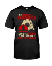 ENGINEER - I CAN'T FIX STUPID Classic T-Shirt front