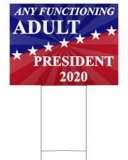 Any functioning adult president 2020 yard sign 24x18 Yard Sign back