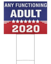 Any Functioning Adult yard sign 24x18 Yard Sign back