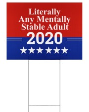 MM Literally Any Mentally Stable Adult 2020 24x18 Yard Sign back
