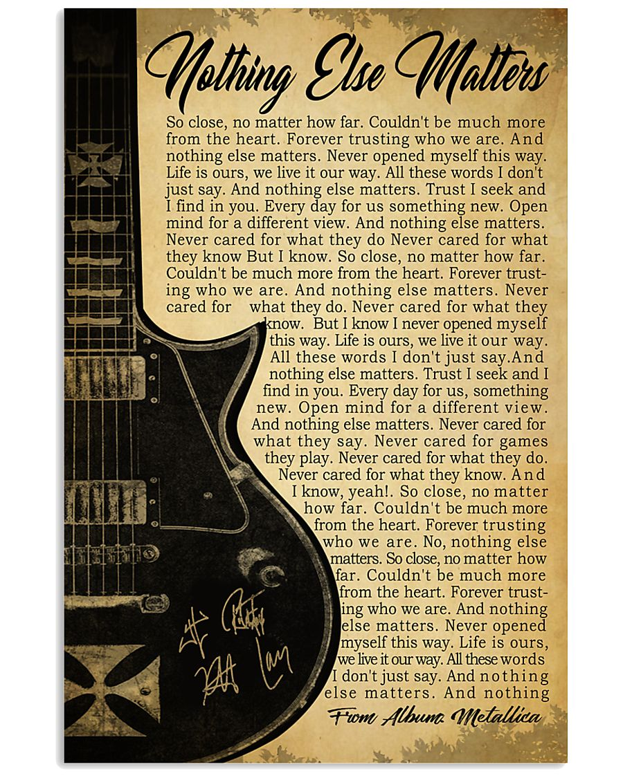 NOTHING ELSE MATTERS 24x36 Poster