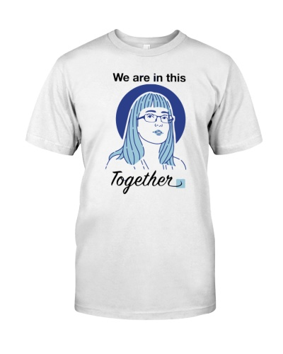 dr hinshaw we are in this together shirt