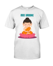 See Inside Buddha T-Shirt Peace in your Mind Classic T-Shirt front