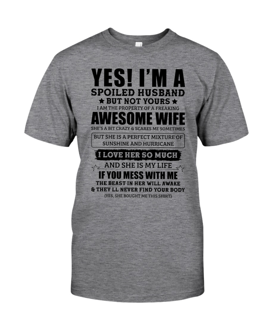 Yes I'm a Spoiled Husband Classic T-Shirt