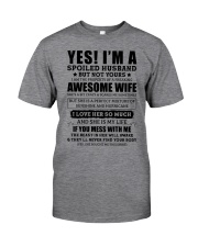 Yes I'm a Spoiled Husband Classic T-Shirt front