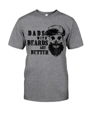 Dad with Beards are better new Classic T-Shirt front