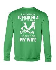 I asked god to make mea better man he sent me wife Crewneck Sweatshirt thumbnail