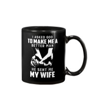 I asked god to make mea better man he sent me wife Mug thumbnail