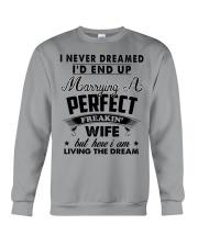 I never Dreamed I'd end up marrying a perfect Wife Crewneck Sweatshirt thumbnail