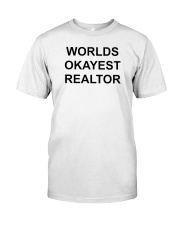 Worlds Okayest Realtor Classic T-Shirt front