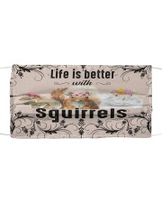 Life is better with Squirrels-mask Cloth face mask front