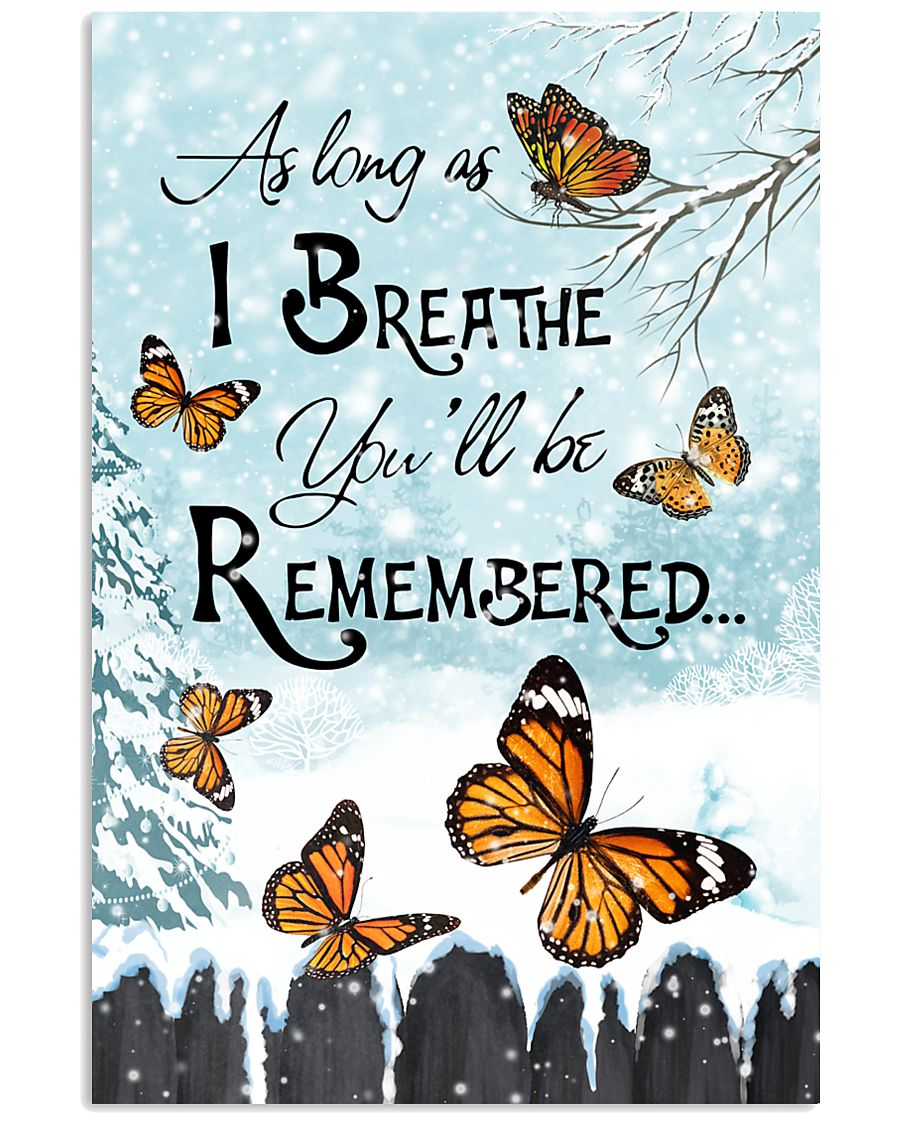As Long As I Breathe You'll Be Remembered 11x17 Poster