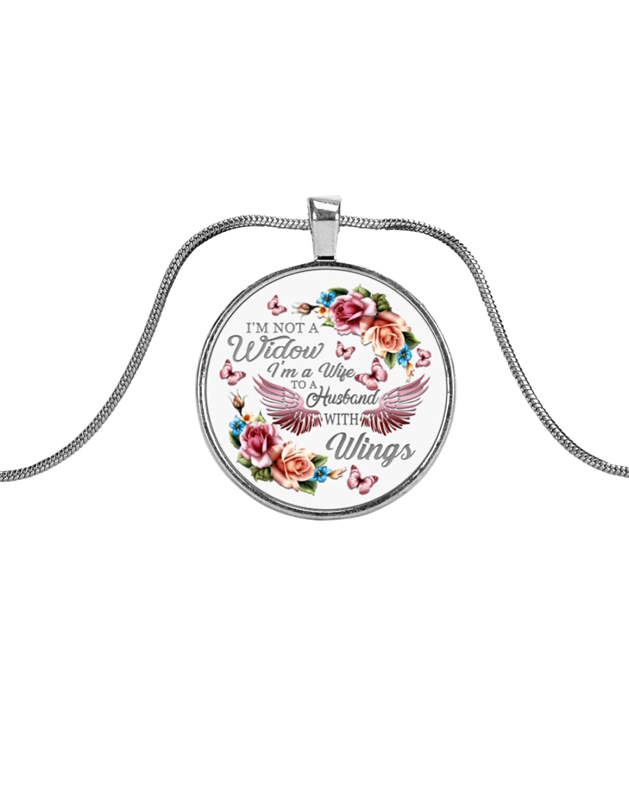I'm Not A Widow I'm Wife To A Husband With Wings Metallic Circle Necklace