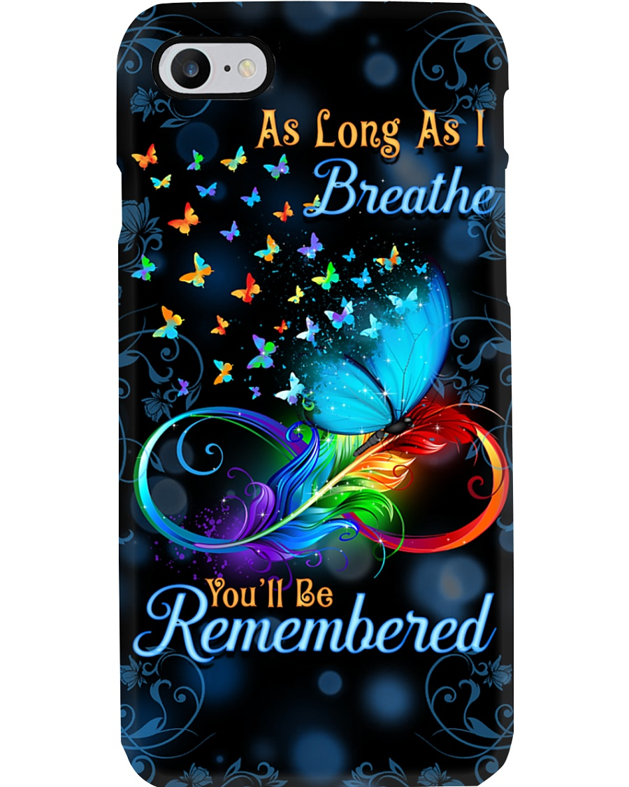 As Long As I Breathe You'll Be Remembered Phone Case