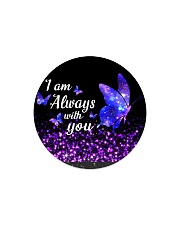I am Always With You Circle Magnet thumbnail