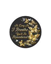 As Long As I Breathe You'll Be Remembered Circle Magnet thumbnail