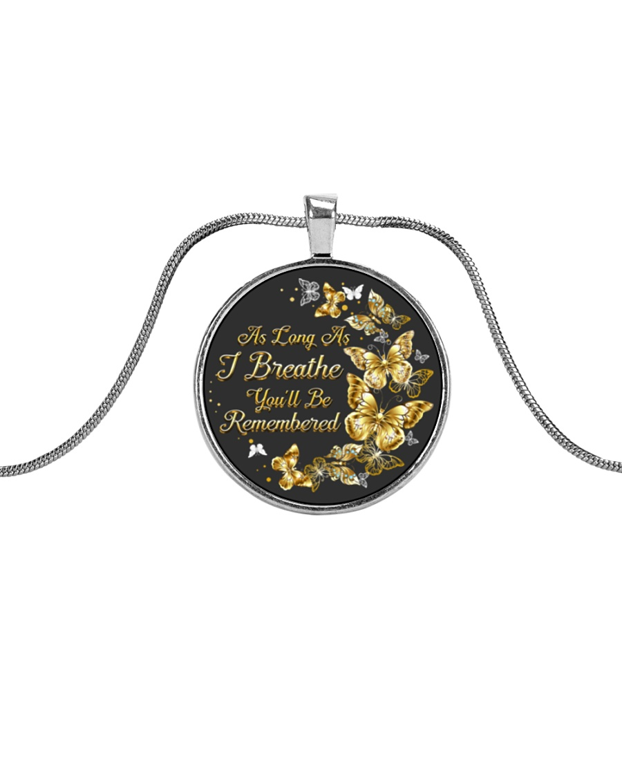 As Long As I Breathe You'll Be Remembered Metallic Circle Necklace