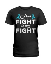 Her Fight Is My Fight Ladies T-Shirt front