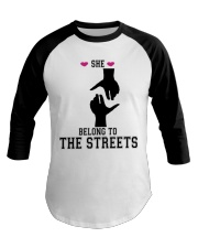 She Belong To The Streets Baseball Tee thumbnail