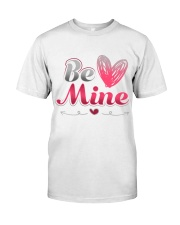 BE MY VALENTINE Classic T-Shirt front