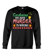 Gardening Because Murder Is Wrong Crewneck Sweatshirt thumbnail