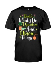 I GARDEN AND I KNOW THINGS Classic T-Shirt thumbnail