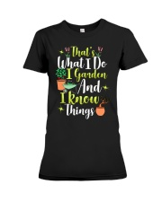 I GARDEN AND I KNOW THINGS Premium Fit Ladies Tee thumbnail