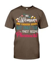 Women Equal but PHARMACIST Classic T-Shirt thumbnail