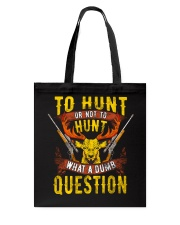 TO HUNT OR NOT TO HUNT Tote Bag tile