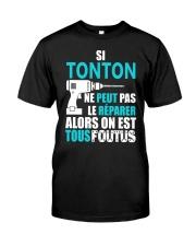 Si TONTON Ne Peut Pas Classic T-Shirt front
