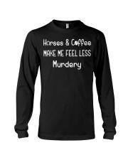 Horses And Coffee Make Me Feel Less Murdery Long Sleeve Tee thumbnail