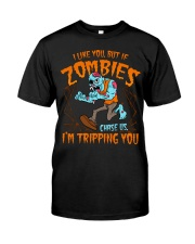 Zombies chase us  Classic T-Shirt front