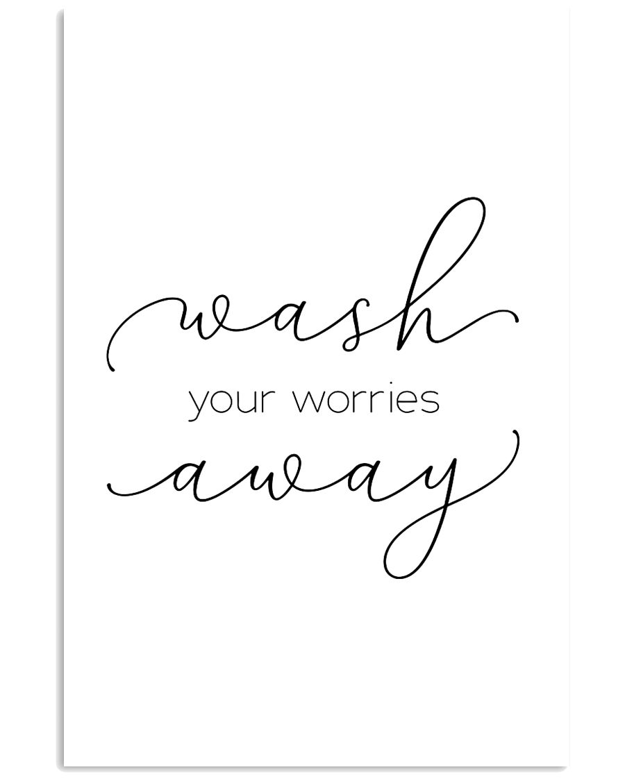 wash you worries away 11x17 Poster