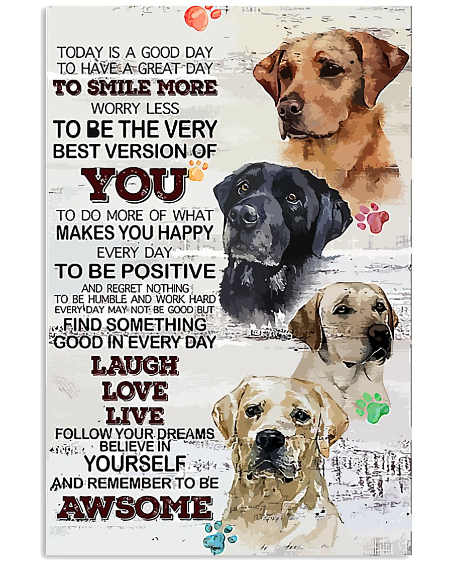 Dog Today is a good days 11x17 Poster