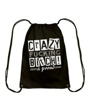 Crazy Fucking Bitch A Proud Drawstring Bag thumbnail