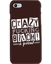 Crazy Fucking Bitch A Proud Phone Case thumbnail