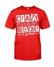 Crazy Fucking Bitch A Proud Classic T-Shirt front