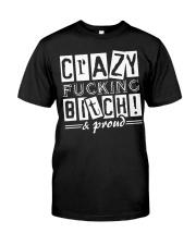 Crazy Fucking Bitch A Proud Premium Fit Mens Tee thumbnail