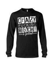 Crazy Fucking Bitch A Proud Long Sleeve Tee thumbnail