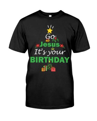 Go Jesus Its Your Birthday Christmas Winter Shirt